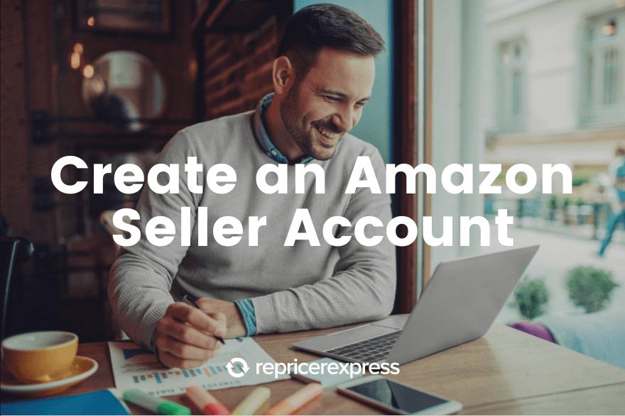 Create an Amazon seller account